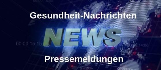 Gesundheit-NAchrichten-Pressemeldungen