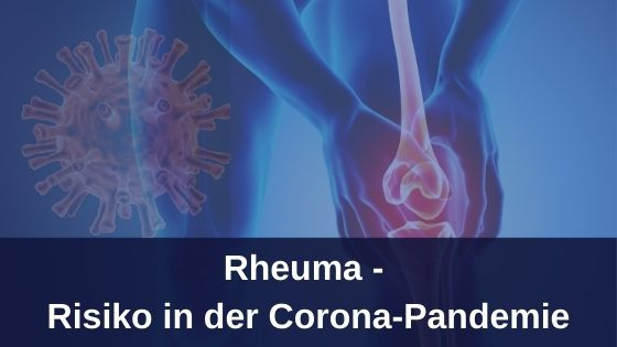 Rheuma-Risiko in der Corona-Pandemie