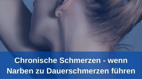 Chronische Schmerzen - wenn Narben zu Dauerschmerzen führen